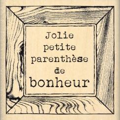 Tampon bois PARENTHÈSE DE BONHEUR par Florilèges Design. Scrapbooking et loisirs créatifs. Livraison rapide et cadeau dans ch...