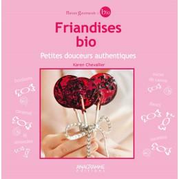 Friandises Bio, petites douceurs authentiques par Anagramme Editions. Scrapbooking et loisirs créatifs. Livraison rapide et c...