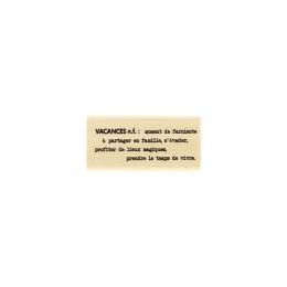 Tampon bois DÉFINITION VACANCES par Florilèges Design. Scrapbooking et loisirs créatifs. Livraison rapide et cadeau dans chaq...