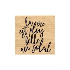 Tampon bois LA VIE AU SOLEIL par Florilèges Design. Scrapbooking et loisirs créatifs. Livraison rapide et cadeau dans chaque ...