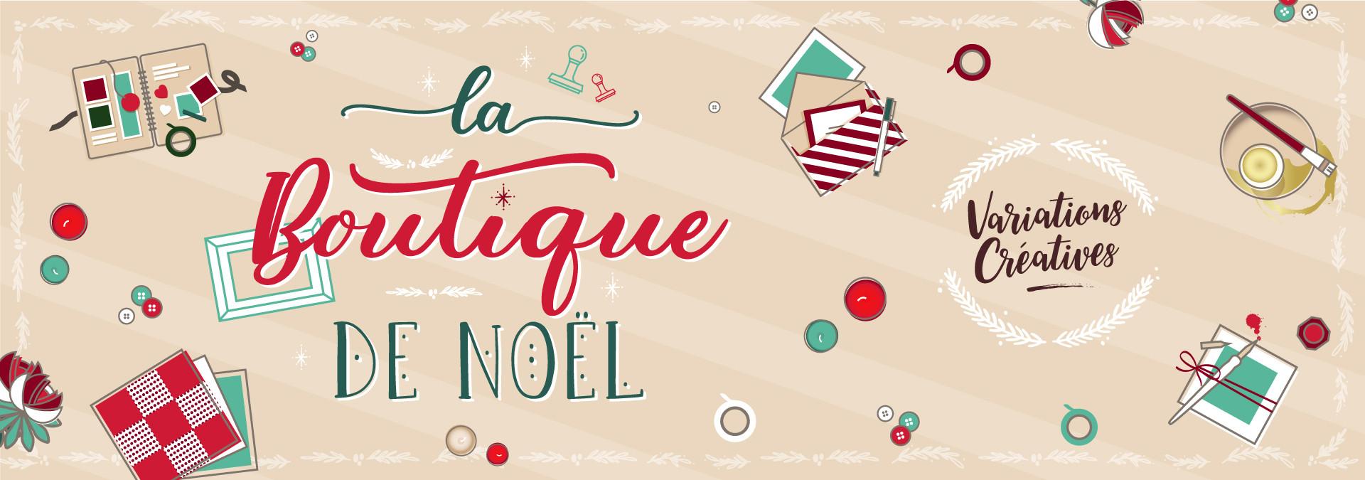 Boutique de Noël variations créatives : scrapbooking, DIY & carterie